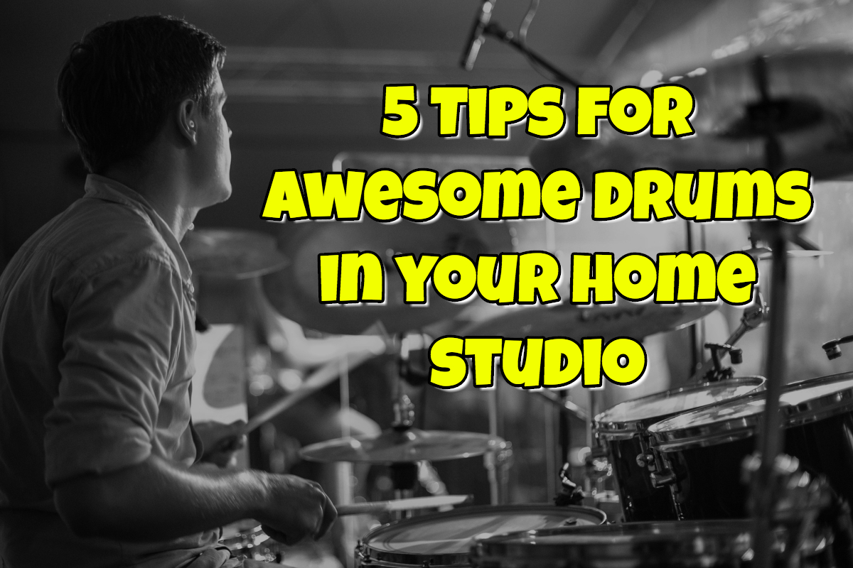 5TipsForAwesomeDrums