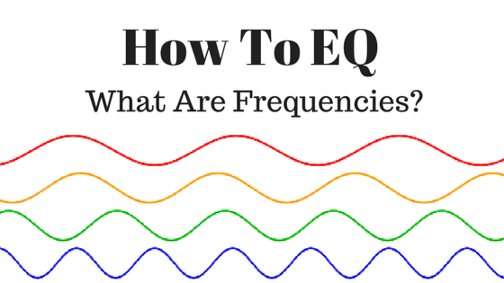 How To EQ
