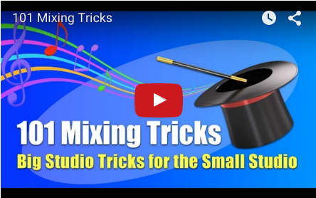 101 Mixing Tricks - Big Studio Tricks for the Small Studio